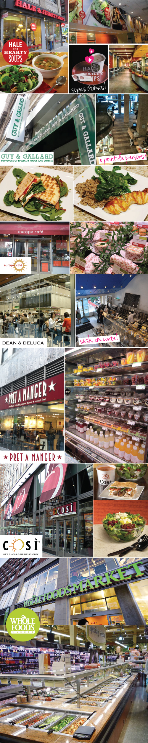 DICA RESTAURANTE EM NY NYC RAPIDO QUICK MEAL SOPA SALADA LIGHT SAUDAVEL HEALTHY FOOD MANHATTAN HALE AND HEARTY SOUP GUY & GALLARD PRET A MANGER DEAN 7 DELLUCA WHOLE FOODS EUROPA CAFE COSI DELI MIDTOWN ONDE IR STARVING