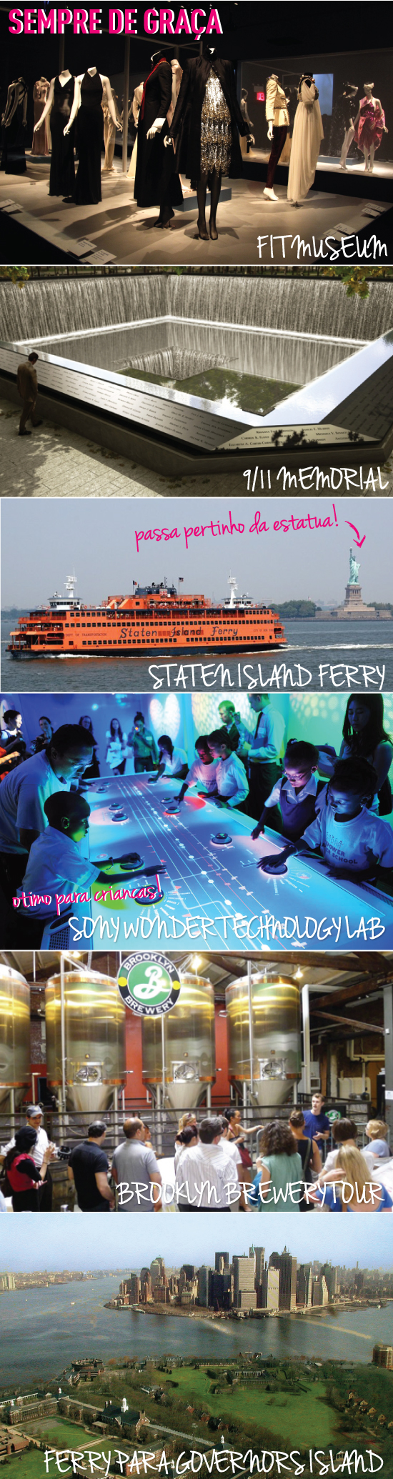 programas-de-graca-em-ny-gratuitos-museu-atracoes-fit-fashion-institute-of-technology-estatua-da-liberdade-staten-island-ferry-sony-wonder-lab-governors-island-ferry-brooklyn-brewery-tour-cerveja-fabrica-memorial-9/11-wtc-world-trade-center