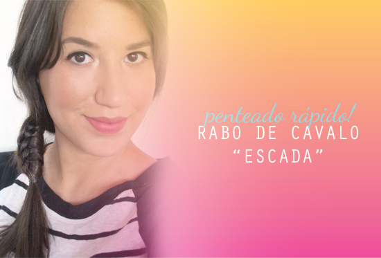 cabelo-hair-tutorial-diy-rabo-de-cavelo-diferente-rapido-facil-video-blog-beleza-starving-penteado-diferente-hair-ponytail