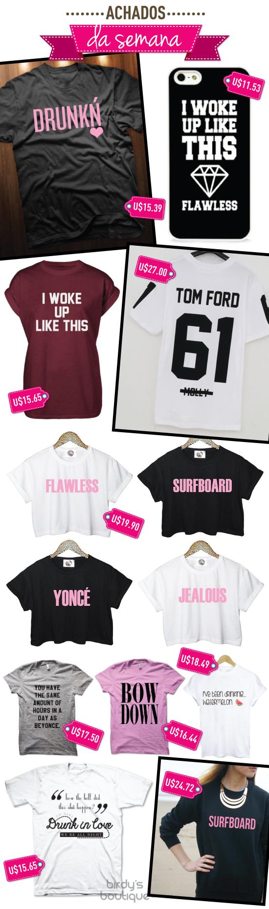 achados-da-semana-beyonce-camisa-camiseta-t-shirt-tshirt-onde-encontrar-ebay-vendedor-etsy-estampada-frase-yonce-flawless-surfboard-jay-z-jayz-tom-ford-molly-61-i-woke-up-like-this-capa-celular-bow-down-drunk-in-love-cd
