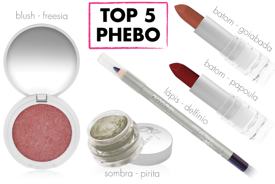 top-5-maquiagem-phebo-granado-sombra-pirita-blush-freesia-lapis-delfinio-batom-goiabada-batom-papoula