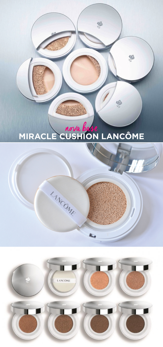 base-lancome-nova-foundation-new-lancome-cushion-esponja-almofada-miracle-beleza-dica-blog-beuty