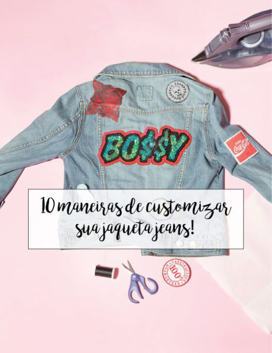 jaqueta-jeans-customiacao-diy-denim-jacket-10-maneiras-customizar-moda-estilo