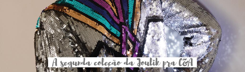 A segunda coleção da Joulik pra C&A