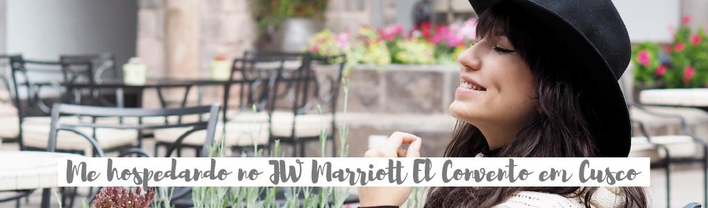 #StarvingPorAí no Peru :: Me hospedando no JW Marriott El Convento em Cusco