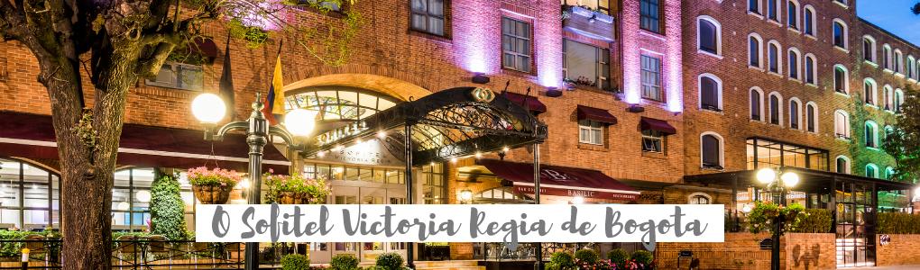 #StarvingPorAi na Colômbia: O Sofitel Victoria Regia de Bogotá