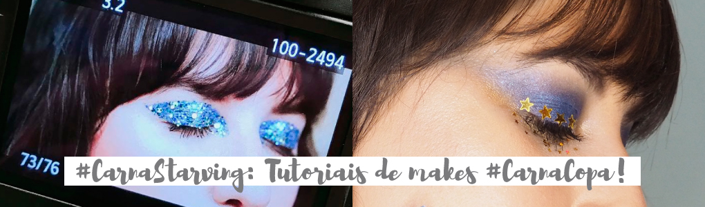 #CarnaStarving: Tutoriais de makes #CarnaCopa!