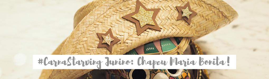 #CarnaStarving Junino: D.I.Y. chapéu Maria Bonita!