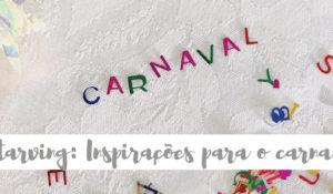 Inspirações para o carnaval 2019