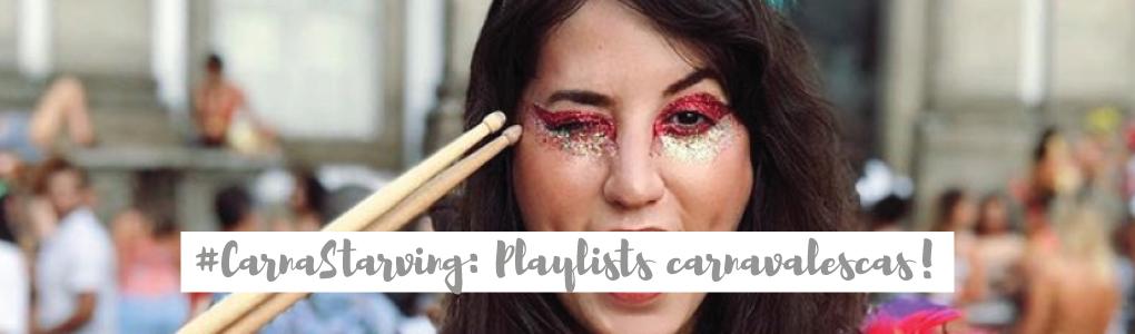 #CarnaStarving: Playlists carnavalescas!