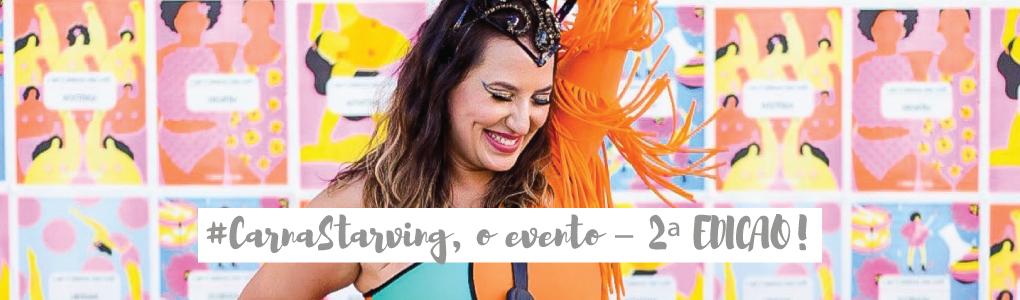 #CarnaStarving, o evento – 2ª EDIÇÃO!