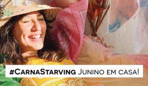#CarnaStarving Junino em casa!