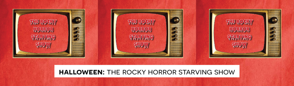 Halloween: Rocky Horror Starving Show